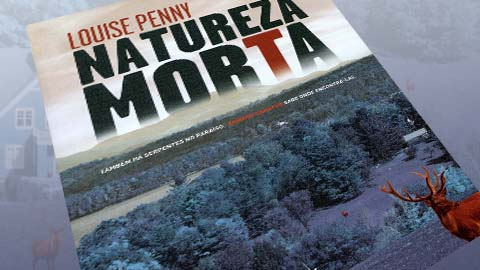 «Natureza Morta» de Louise Penny
