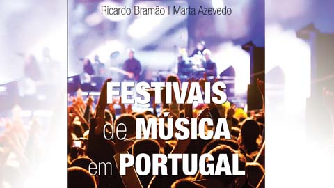 """""""Festivais de Música em Portugal"""" de Marta Azevedo e Ricardo Bramão"""