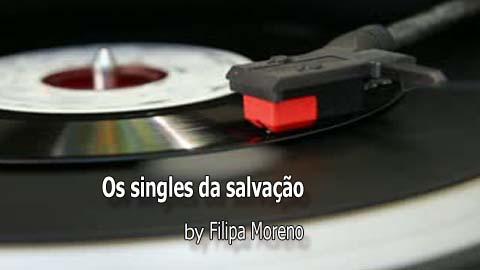 Os singles da salvação by Filipa Moreno