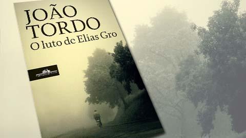 """""""O Luto de Elias Gro"""" de João Tordo"""