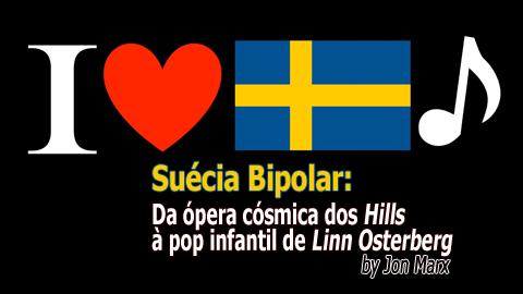 Suécia Bipolar: Da ópera cósmica dos Hills à pop infantil de Linn Osterberg by Jon Marx