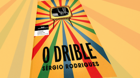 """O Drible"" de Sérgio Rodrigues"