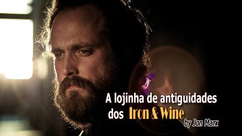 A lojinha de antiguidades dos Iron & Wine by Jon Marx
