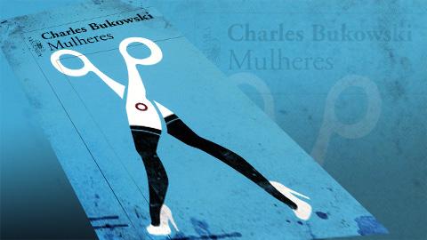 """""""Mulheres"""" de Charles Bukowski"""