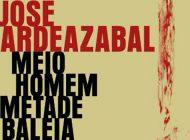 """""""Meio Homem Metade Baleia"""" de José Gardeazabal"""