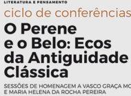 """Ciclo de conferências """"O Perene e o Belo: Ecos da Antiguidade Clássica"""""""