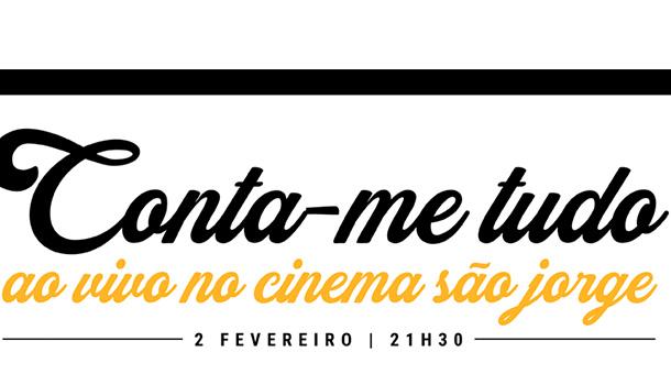 Conta-me Tudo é um espetáculo de storytelling, mas também um podcast e um programa de televisão, no Canal Q. Agora chega ao Cinema São Jorge.
