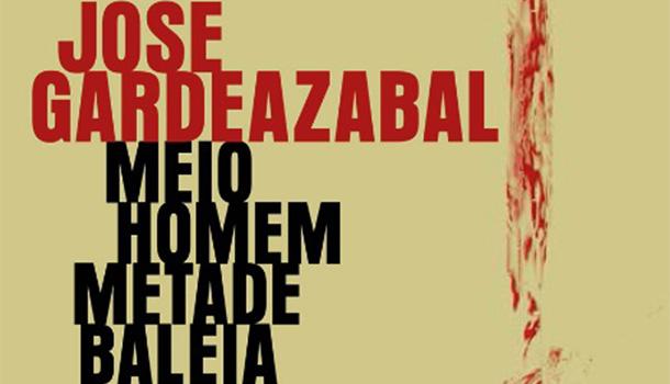 """O primeiro romance de José Garzeadebal, """"Meio Homem Metade Baleia"""" convida a uma poderosa e necessária reflexão."""