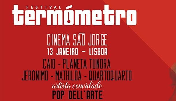 A final da 23.ª edição do Festival Termómetro realiza-se no Cinema São Jorge. Os finalistas são Caio, quartoquarto, Planeta Tundra, Jerónimo e Mathilda.